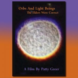 Orbs and Light Beings movie from Patty Greer films
